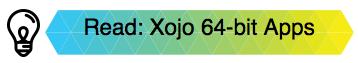 64-bit Xojo Apps Here