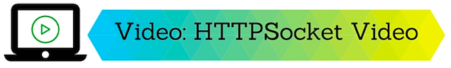 Watch the HTTPSocket Video
