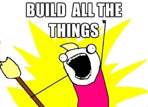 build all the things